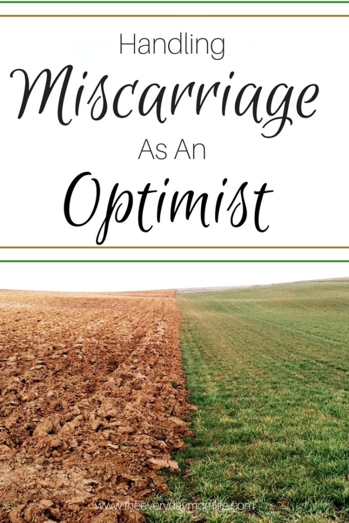 miscarriage as an optimist - The Everyday Mom Life
