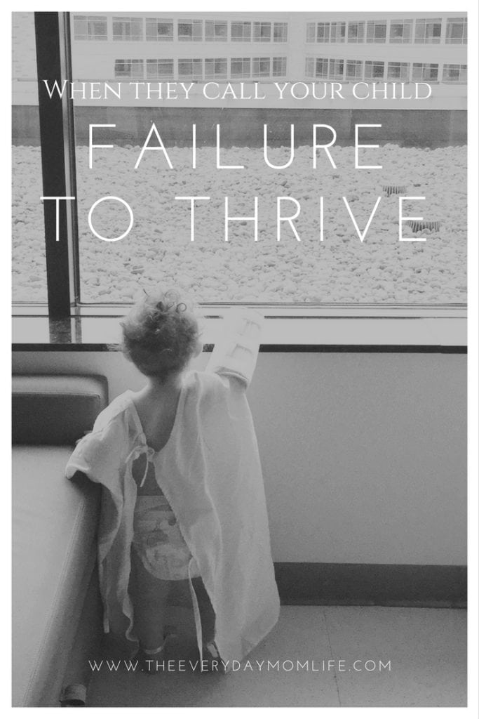 When They Call Your Child Failure To Thrive