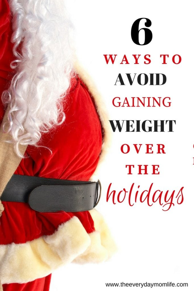 ways to avoid gaining weight over the holidays - The Everyday Mom Life