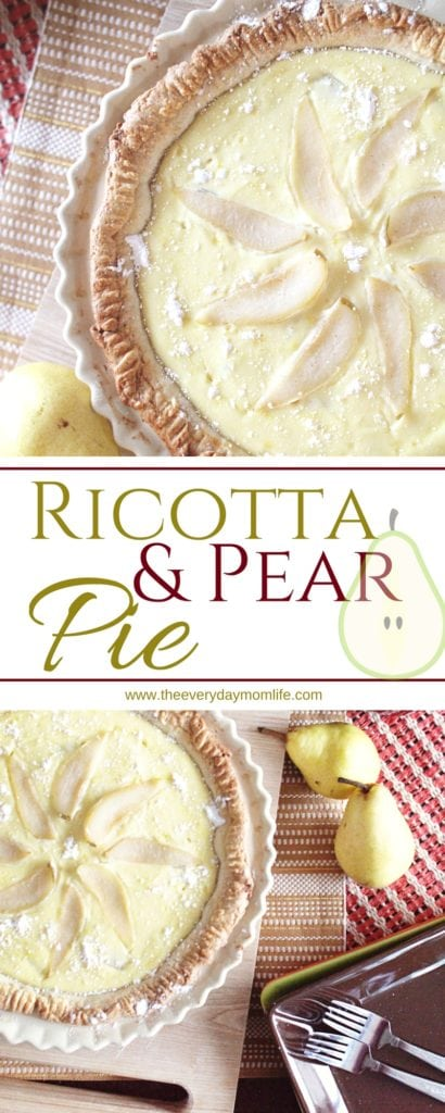 Ricotta and Pear Pie - The Everyday Mom Life