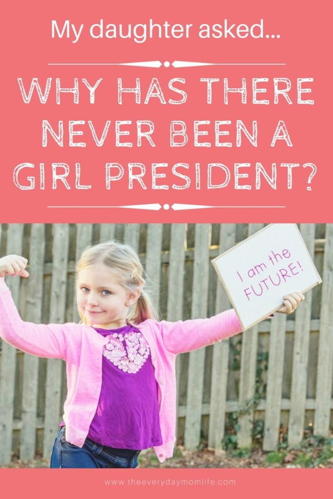 never been a female president - The Everyday Mom Life
