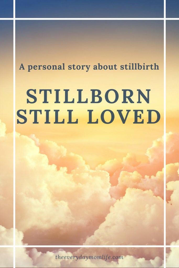 stillborn - The Everyday Mom Life
