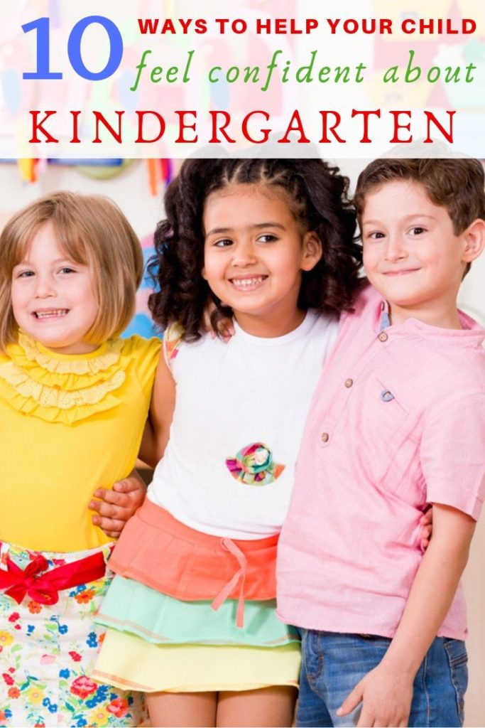 10 Ways To Help Your Child Feel Confident About Kindergarten