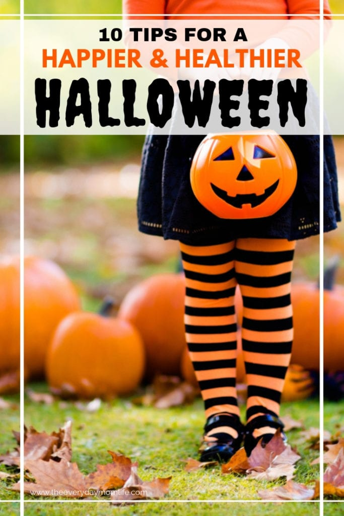 Tips for a happier, healthier Halloween - The Everyday Mom Life
