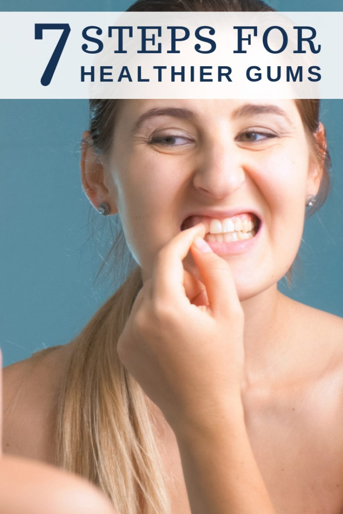 7 Steps for Healthier Gums