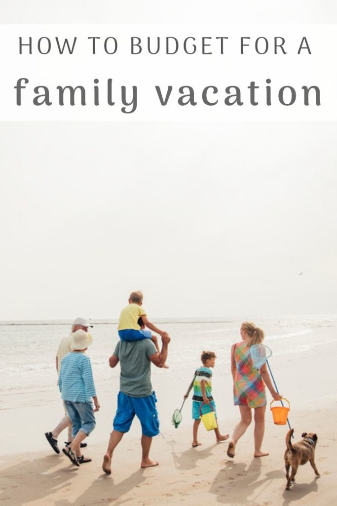 How to budget for family vacations
